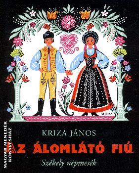 Kriza János - Az álomlátó fiú - székely népmesék