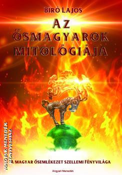 Bíró Lajos - Az ősmagyarok mitológiája