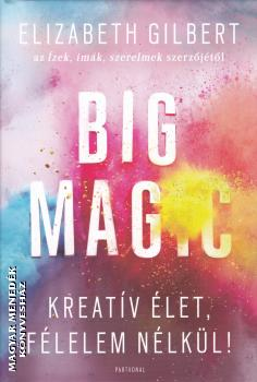 Elizabeth Gilbert - Big Magic