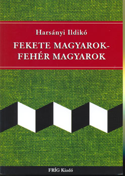 62376ef9d0 Fekete magyarok - fehér magyarok-Harsányi Ildikó-Antropológia ...