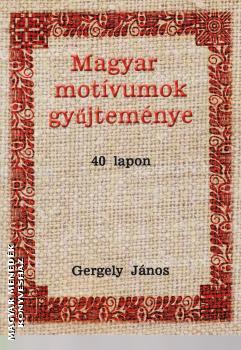 d44ddc7f20 Magyar motívumok gyűjteménye-Gergely János-Újdonság-Nemzeti Örökség ...