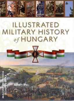 - Illustrated military history of Hungary