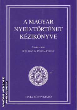 64fa2a9688 A magyar nyelvtörténet kézikönyve-Kiss Jenő és Pusztai Ferenc ...