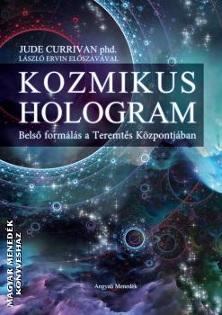 Jude Currivan PhD - Kozmikus Hologram