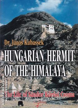 Kubassek János - Hungarian Hermit of the Himalaya