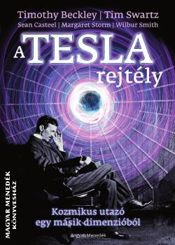 Timothy Beckley - Tim Swartz - Sean Casteel - Margaret Storm - Wilbur Smith - A Tesla rejtély
