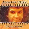 Koltay Gergely - Álmaink útján CD